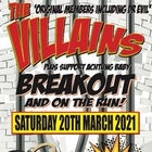 The Villains - Breakout and On The Run