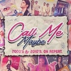 Call Me Maybe: 2000s + 2010s Party - ADL
