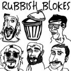 Rubbish Blokes // Culture Industry // Sloshpit // Sweet Banana // El Bastardo