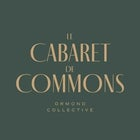 Cabaret De Commons at Ormond Collective - 6th May