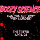 Boozy Science Can You Get Away With Murder?