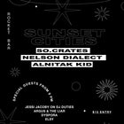 So.Crates, Nelson Dialect, Alnitak Kid: Sunset Cities