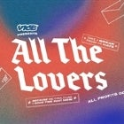 Vice Presents - All The Lovers Party w/ Kato, Luen & Special Guests