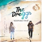 The Dreggs 'Keepsake Tour' - SECOND SHOW