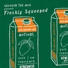 GTM's Freshly Squeezed - Motions