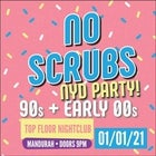 NO SCRUBS | NEW YEARS DAY PARTY!
