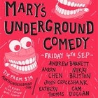 MARY'S UNDERGROUND COMEDY