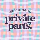 Private Parts Launch Show w/ Special Guests