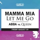 Mama Mia Let Me Go - ABBA vs. Queen