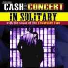 Johnny Cash The Concert - In Solitary EARLY SHOW