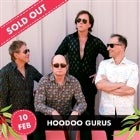 Hoodoo Gurus | supported by Bleeding Knees Club and Wesley Fuller - 2nd Show | SOLD OUT