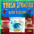 Trash Springfield w/ Smoky the Musical, ÅLIBII & Blood Blossoms