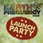 Earth Frequency Festival Launch Party