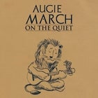 AUGIE MARCH 'On The Quiet' Tour