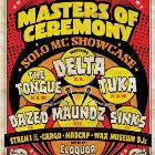MASTERS OF CEREMONY ft. DELTA, TUKA, THE TONGUE, MAUNDS, DAZED, SINKS