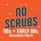 NO SCRUBS: 90s + Early 00s Halloween Party