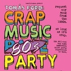 CRAP MUSIC 80'S PARTY