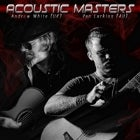 ACOUSTIC MASTERS SERIES ANDREW WHITE (UK) & VAN LARKINS (AU)