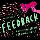Feedback: A Music Conference For Young People