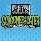 CAPITAL BREWING CO's  SCHOONER OR LATER  2018 HARBOUR CRUISE