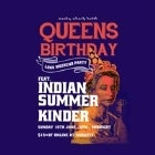 Queen's Birthday Long Weekend Party feat. Indian Summer & Kinder