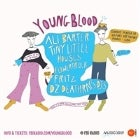 YOUNG BLOOD: An Under 18's Gig By FBi Radio