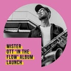 SIMA Presents Contemporary Underground feat. Mister Ott 'In The Flow' Album Launch + support by Zaynab Wilson