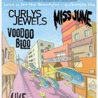 Love is for the Beautiful - A Charity Gig: Curly's Jewels, Voodoo Bloo and Miss June