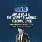 WINTER WEDNESDAYS with: ADAM HALL & THE VELVET PLAYBOYS: WELCOME BACK SHOW!