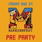 MARKSENFEST PRE PARTY