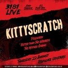 3181 Live: Kittyscratch, Psilovibin, Better Than the Wizards, The Mother Gurus