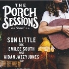 The Porch Sessions || Son Little