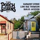Porch Sessions :: Harmony Byrne