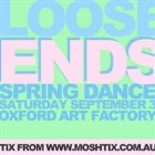 LOOSE ENDS SPRING PARTY