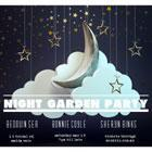 NIGHT GARDEN PARTY with Bonnie Coyle