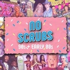 No Scrubs: 90s + Early 00s Party - Starter's Bar - Dunedin