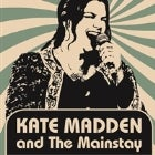 Kate Madden and the Mainstay ** FREE ENTRY ** August Residency