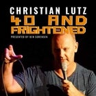 Christian Lutz: 40 and Frightened | APRIL 2