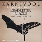 Karnivool & Dead Letter Circus