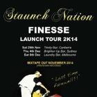 STAUNCH NATION - FINESSE TOUR