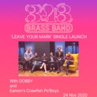 343 Brass Band Single Launch with DOBBY & Eamon Dilworth