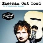 SHEERAN OUT LOUD