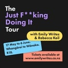 The Just F**king Doing It Tour - Rebecca Keil & Emily Writes