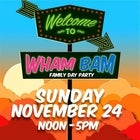 Welcome To Wham Bam at Welcome To Thornbury