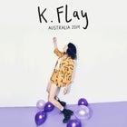 K.FLAY w/ special guest...