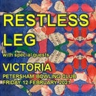 RESTLESS LEG RETURNS (with special guests VICTORIA)