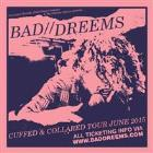 BAD//DREEMS 'Cuffed & Collared' Tour 2015