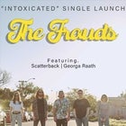 "The Frauds ""Intoxicated"" Single Launch"
