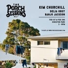 Porch Sessions :: Kim Churchill